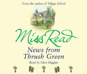 News From Thrush Green - CD by Miss Read