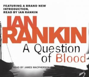 Question of Blood 5XCD by Ian Rankin