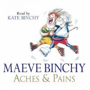 Aches & Pains - 2 CDs by Maeve Binchy