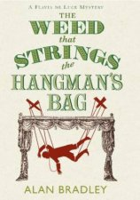The Weed That Strings The Hangmans Bag