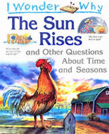 I Wonder Why The Sun Rises? by Brrenda Walpole