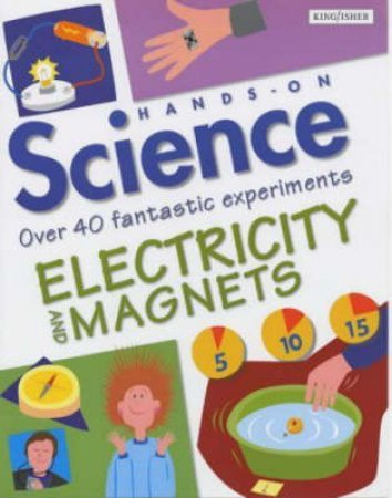 Hands On Science: Electricity & Magnets by Sarah Angliss