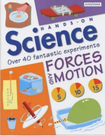 Hands On Science: Forces & Motion by John Graham