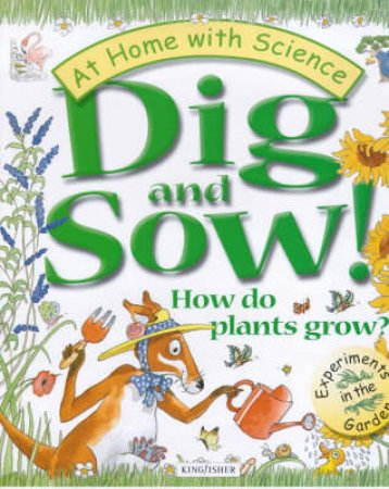 At Home With Science: Dig And Sow by Various