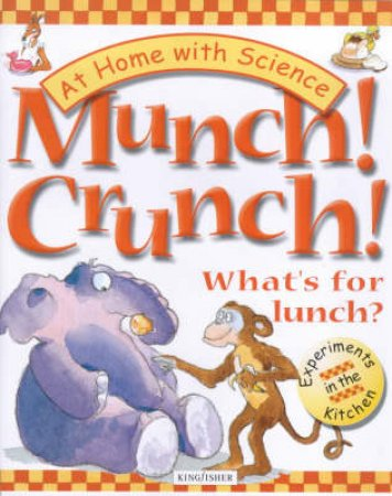At Home With Science: Munch! Crunch! by Various