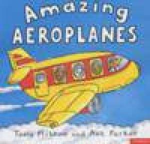 Amazing Aeroplanes by Tony Mitton