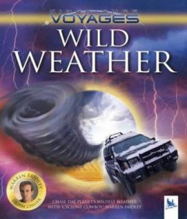 Kingfisher Voyages: Wild Weather by Warren Faidley