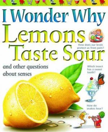 I Wonder Why: Lemons Taste Sour  by Deborah Chancellor
