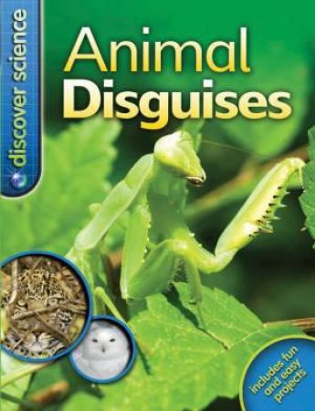 Discover Science: Animal Disguises by Belinda Weber