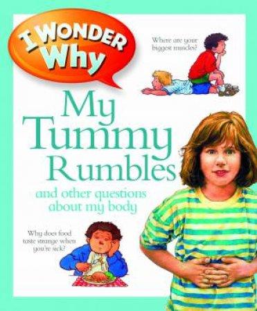 I Wonder Why My Tummy Rumbles by Brigid Avison