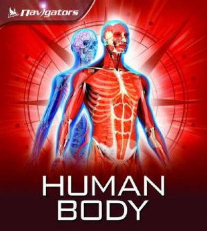 Navigators: Human Body by Miranda Smith