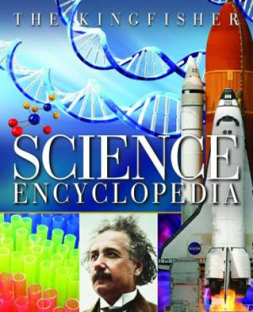 Kingfisher Science Encyclopedia by Various