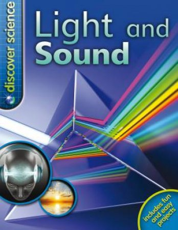Discover Science: Light and Sound by Mike Goldsmith