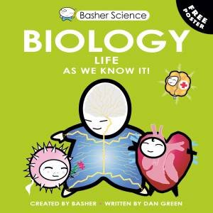 Basher Science: Biology by Dan Green
