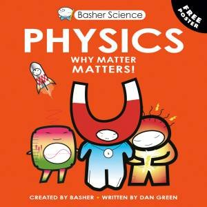 Basher Science: Physics by Dan Green