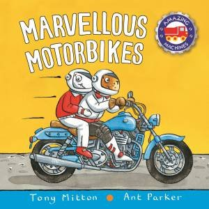 Amazing Machines: Marvellous Motorbikes by Tony Mitton