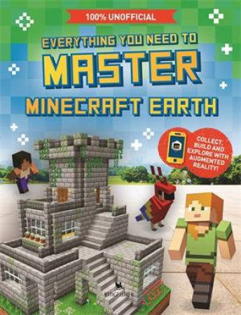 Everything You Need To Master Minecraft Earth by Ed Jefferson