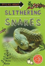Its All About Slithering Snakes