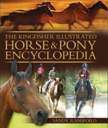 The Kingfisher Illustrated Horse & Pony Encyclopedia by Sandy Ransford & Bob Langrish