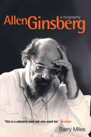 Ginsberg: A Biography by Barry Miles