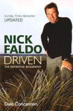 Nick Faldo: Driven by Gavin Newsham