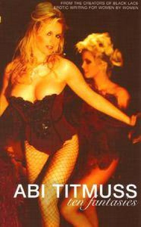 Ten Fantasies by Abi Titmuss