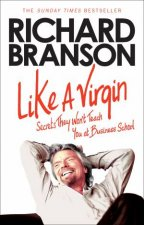 Like A Virgin  Secrets They Wont Teach You at Business School