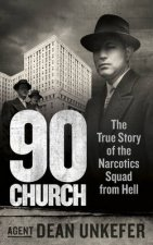 90 Church The True Story of the Narcotics Squad from Hell
