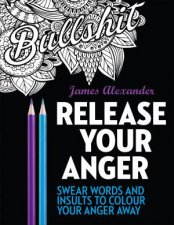 Release Your Anger 40 Swear Words To Colour Your Anger Away