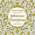 Johanna's Christmas: A Festive Colouring Book by Johanna Basford
