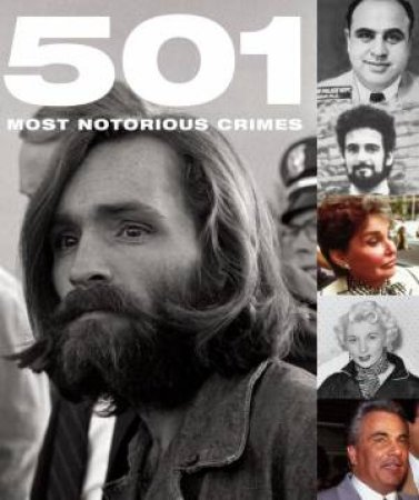 501 Most Notorious Crimes by Various