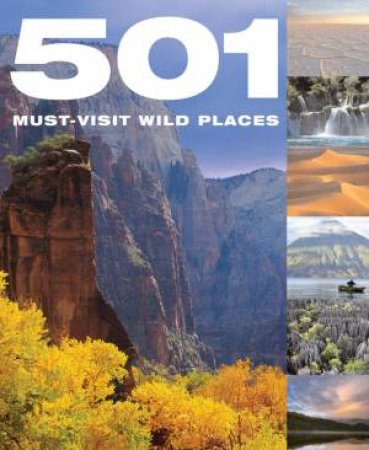 501 Must-Visit Wild Places by Various