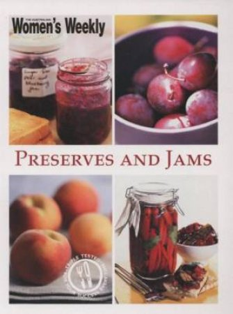 AWW Preserves And Jams by Australian Women's Weekly