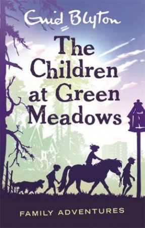 Family Adventures: The Children at Green Meadows