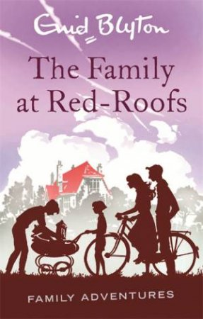 Family Adventures: The Family at Red-Roofs