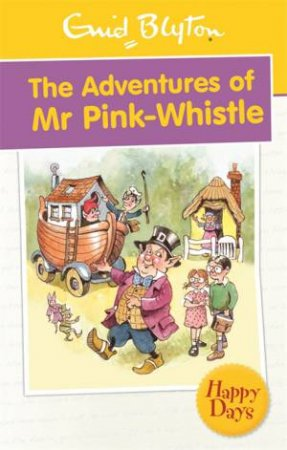 Happy Days: The Adventures of Mr Pink-Whistle