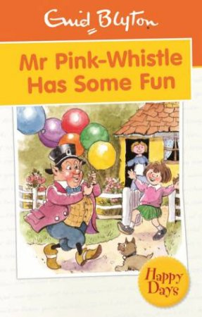 Happy Days: Mr Pink-Whistle Has Some Fun