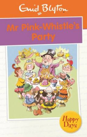 Happy Days: Mr Pink-Whistle's Party