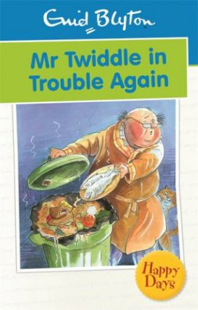 Happy Days: Mr Twiddle in Trouble Again