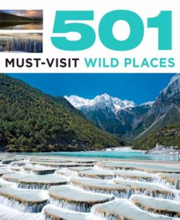 501 Must-Visit Wild Places by Arthur Findlay & Fid Backhouse & Jackum Brown