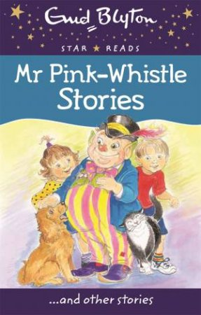 Star Reads: Mr Pink-Whistle Stories