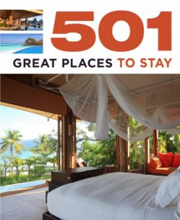 501 Great Places to Stay by Various