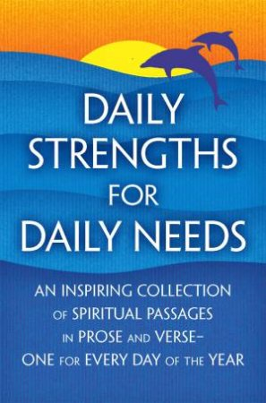 Daily Strengths for Daily Needs by Mary W Tileston