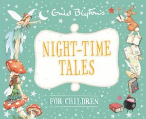 Night-Time Tales For Children by Enid Blyton