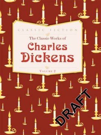 The Classic Works of Charles Dickens - Three Landmark Novels
