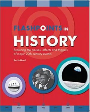 Flashpoints In History by Anne Rooney