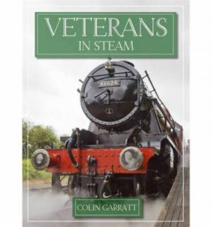 Veterans In Steam by Colin Garratt