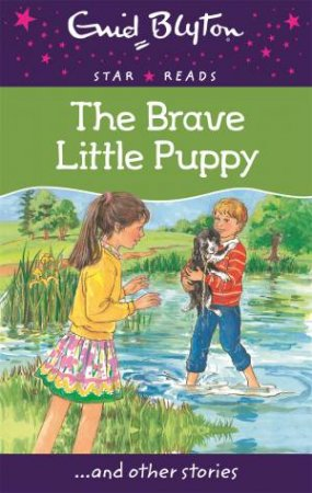 Star Reads: The Brave Little Puppy... and other stories