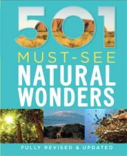 501 Must-See Natural Wonders by D Brown & J Brown & A Findlay