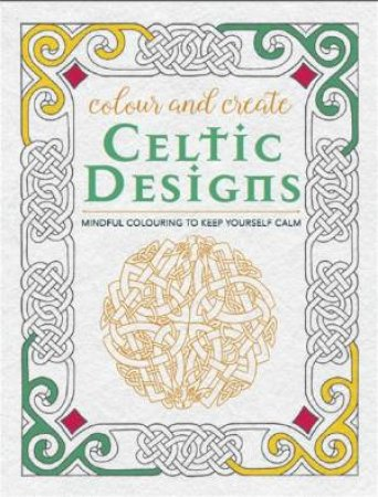 Colour And Create Celtic Designs